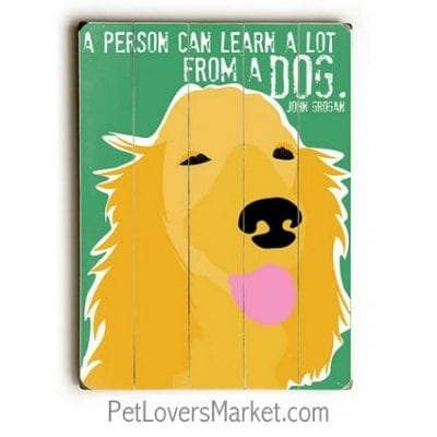 """A Person Can Learn a Lot from a Dog."" John Grogan (Marley and Me quotes) - Dog signs with dog quotes. Gifts for dog lovers. Dog print, wooden sign, wall art."