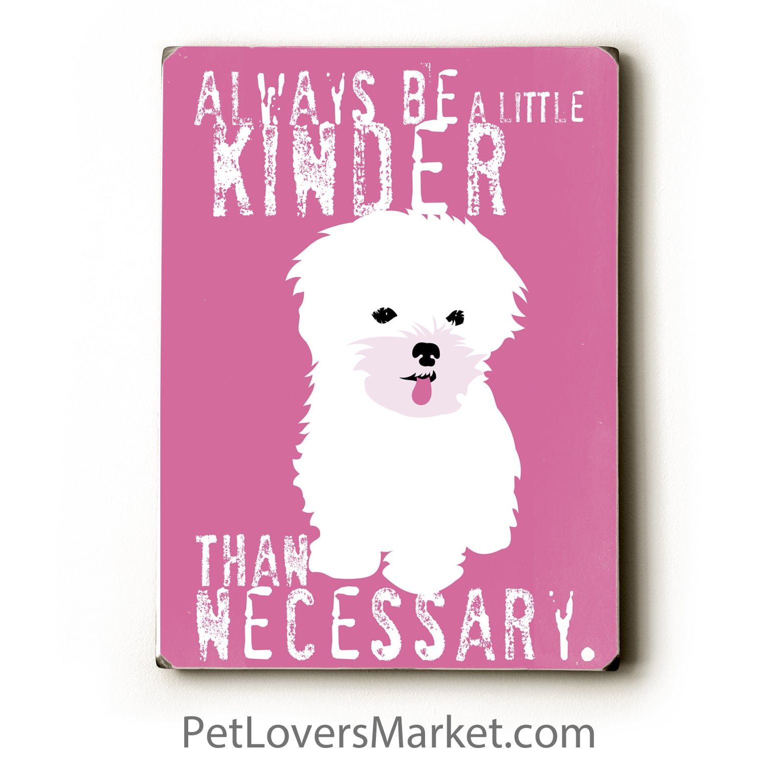 """Always Be a Little Kinder than Necessary."" Dog Signs with Inspirational Quotes. Gifts for Dog Lovers. Dog Print, Wooden Sign, Wall Art."