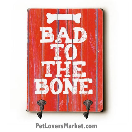 "Wall Hooks for Dog Lovers: ""Bad to the Bone"". Use as coat hooks, wall mounted coat rack, key holder, key rack, leash holder, gifts for dog lovers."