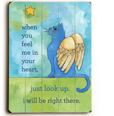 """When you feel me in your heart, just look up. I will be right there."" - Cat Art as Gifts for Cat Lovers"