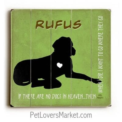 """""""If there are no dogs in heaven... then when I die I want to go where they go."""" - Dog signs with dog quotes. Personalized dog gifts. Dog art, dog sign, wall art."""