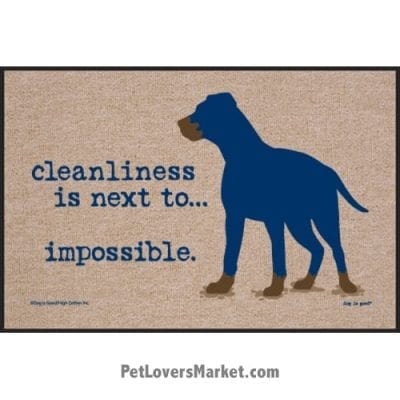 """Funny doormats / dog placemats: """"Cleanliness is next to impossible"""". Add funny doormats and dog placemats to your dog home decor! Our dog placemats and funny doormats feature funny dog quotes and dog pictures."""