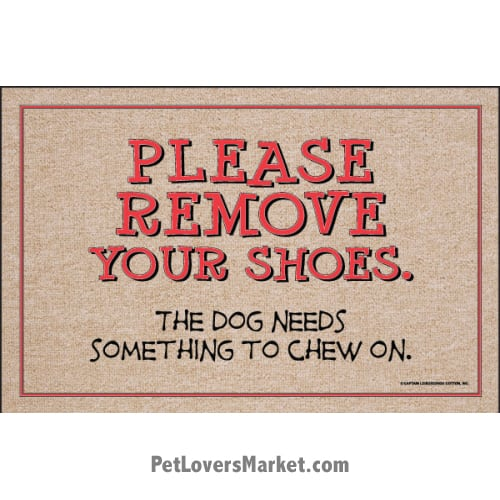 Funny Doormats Amp Dog Placemats Please Remove Your Shoes