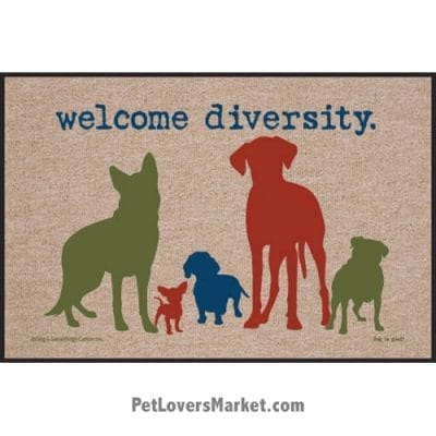 """Funny doormats / dog placemats: """"Welcome diversity"""". Add funny doormats and dog placemats to your dog home decor! Our dog placemats and funny doormats feature funny dog quotes and dog pictures."""