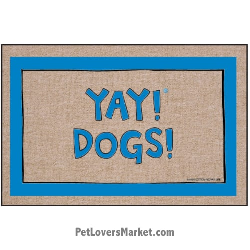 "Funny doormats / dog placemats: ""Yay! Dogs!"" Add funny doormats and dog placemats to your dog home decor! Our dog placemats and funny doormats feature funny dog quotes and dog pictures."