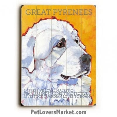 Great Pyrenees - Dog Picture, Dog Print, Dog Art. Wall Art and Wooden Signs with Dog Pictures and Dog Quotes. Features the Great Pyrenees dog breed.