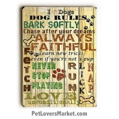 Dog Rules / Dog Wisdom - Dog Print and Wooden Sign