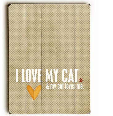 """I Love My Cat and My Cat Loves Me."" - Cat Quotes and Cat Art as Gifts for Cat Lovers"