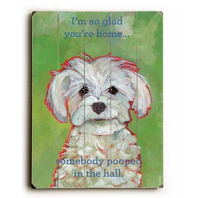I'm So Glad You're Home... Dog Art with Funny Dog Quotes