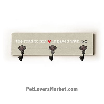 "Wall Hooks for Dog Lovers: ""The Road to My Heart is Paved with Paws"". Use as coat hooks, wall mounted coat rack, key holder, key rack, leash holder, gifts for dog lovers. LONG version."