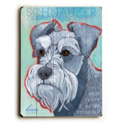 Schnauzer - Dog Picture, Dog Print, Dog Art. Wall Art and Wooden Signs with Dog Pictures and Dog Quotes. Features the Schnauzer dog breed.
