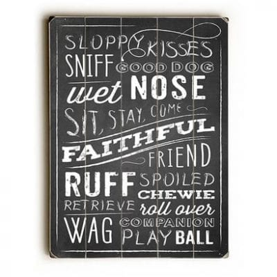 Dog Wisdom: Dog Print / Wooden Sign