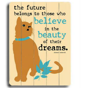 """The Future Belongs to Those Who Believe in the Beauty of Their Dreams."" - Eleanor Roosevelt quotes and cat art as gifts for cat lovers"