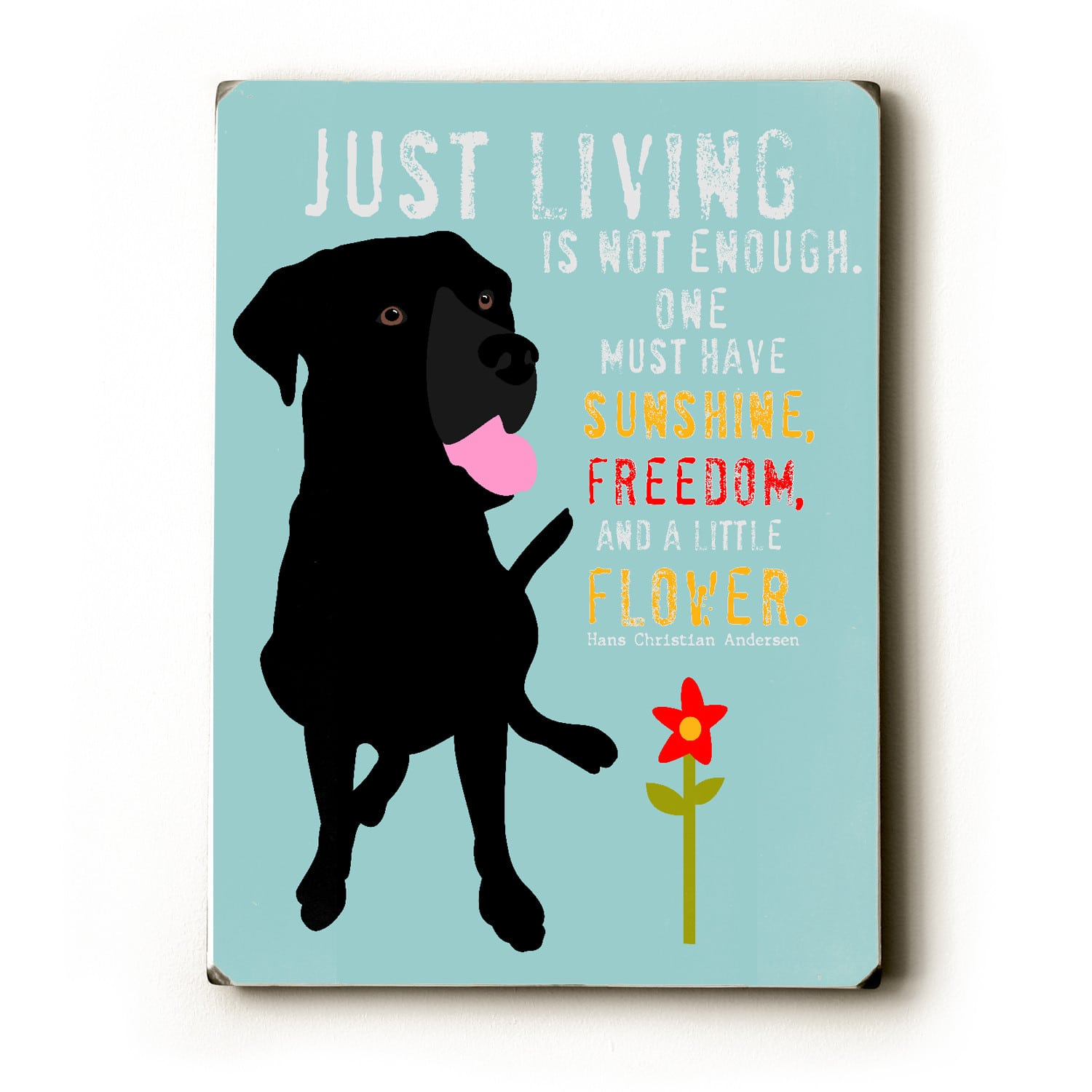 """Just living is not enough, one must have sunshine, freedom, and a little flower."" (Hans Christian Andersen) - Dog signs with inspirational quotes. Dog print on wood sign. Gifts for dog lovers."
