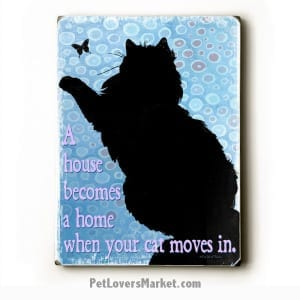 Cat Painting / Cat Print: A House Becomes a Home When Your Cat Moves In. Wooden Sign. Cat Art. Cat Quotes. Gifts for Cat Lovers
