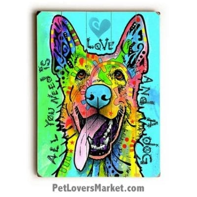 """Dog Print: """"All You Need is Love and a Dog"""". Dog Print / Dog Painting by Dean Russo. Russo Art. Dog Art. Dog Pop Art. Dog Prints. Dog Sign. Wooden Sign. Print on Wood."""
