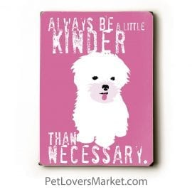 """""""Always Be a Little Kinder than Necessary."""" Dog Signs with Inspirational Quotes. Gifts for Dog Lovers. Dog Print, Wooden Sign, Wall Art."""
