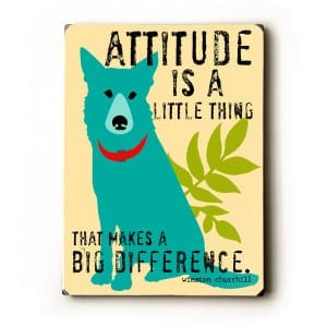 Attitude is a Little Thing that Makes a Big Difference. Winston Churchill Quotes. Dog Art with Motivational Quotes. Wooden sign.