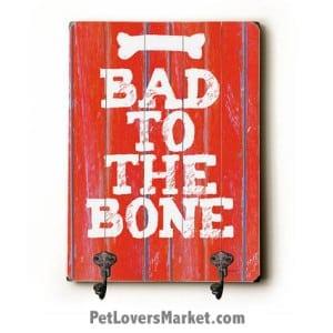 "Wall Hooks for Dog Lovers: ""Bad to the Bone"". Use as coat hooks, wall mounted coat rack, key holder, key rack, leash holder, gifts for dog lovers."