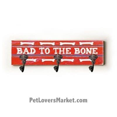 "Wall Hooks for Dog Lovers: ""Bad to the Bone"". Use as coat hooks, wall mounted coat rack, key holder, key rack, leash holder, gifts for dog lovers. Long: 6"" x 22"""