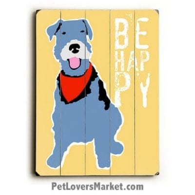 """Dog Picture / Dog Print on Wood: """"Be happy."""" Dog Quote. Dog Art, Wooden Sign, Dog Signs, Funny Dog Signs, Dog Prints, Wall Art."""
