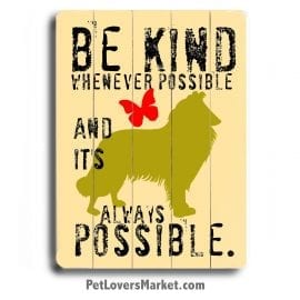 """""""Be Kind Whenever Possible, and it's always possible."""" (Dalai Lama Quotes) - Dog Signs with Inspirational Quotes. Dog art print on wood. Gifts for dog lovers."""