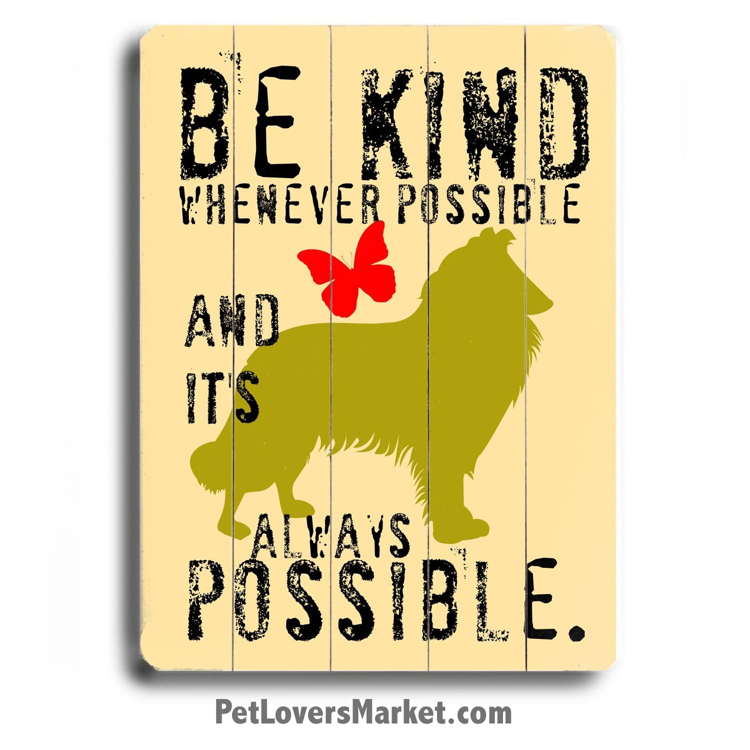 """Be Kind Whenever Possible, and it's always possible."" (Dalai Lama Quotes) - Dog Signs with Inspirational Quotes. Dog art print on wood. Gifts for dog lovers."