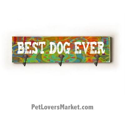 "Wall Hooks for Dog Lovers: ""Best Dog Ever"". Use as coat hooks, wall mounted coat rack, key holder, key rack, leash holder, gifts for dog lovers. Dog sign - long version."
