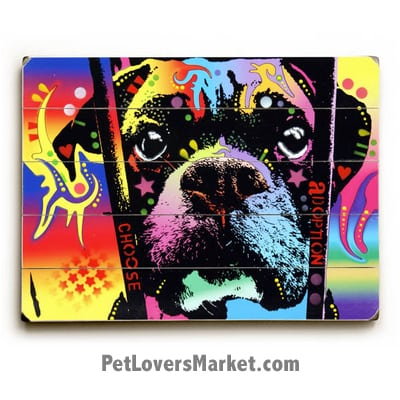 Looking for Boxer Dog pictures? Buy the Choose Adoption Boxer Dog Print by Dean Russo. Dog Print, Dog Sign, Dog Art, Dean Russo Art, Wooden Sign.