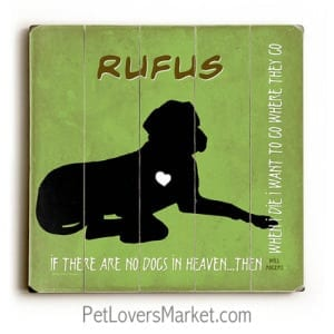 Personalized Dog Gifts: If There Are No Dogs in Heaven (Wooden Sign / Dog Print) - Green