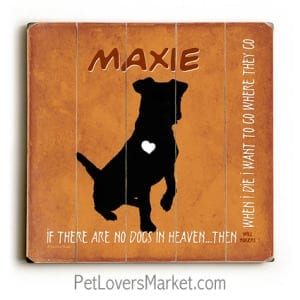 Personalized Dog Gifts: If There Are No Dogs in Heaven (Wooden Sign / Dog Print) - Orange
