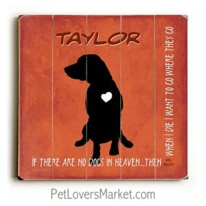 Personalized Dog Gifts: If There Are No Dogs in Heaven (Wooden Sign / Dog Print) - Red