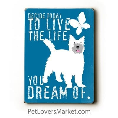 """""""Decide Today to Live the Life You Dream of."""" Dog Signs with Inspirational Quotes. Gifts for Dog Lovers. Dog Print, Wooden Sign, Wall Art."""