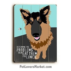 Funny Dog Signs / Dog Prints on Wood: Determine the Problems, then Eat them for Lunch. Gifts for Dog Lovers.