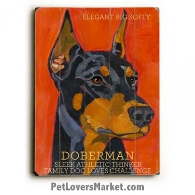 Doberman - Dog Picture, Dog Print, Dog Art. Wall Art and Wooden Signs with Dog Pictures and Dog Quotes. Features the Doberman Pinscher dog breed.