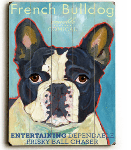 Dog Painting: French Bulldog. French Bulldog Pictures. Dog Print. Wooden Sign. Dog Art. Dog Sign.