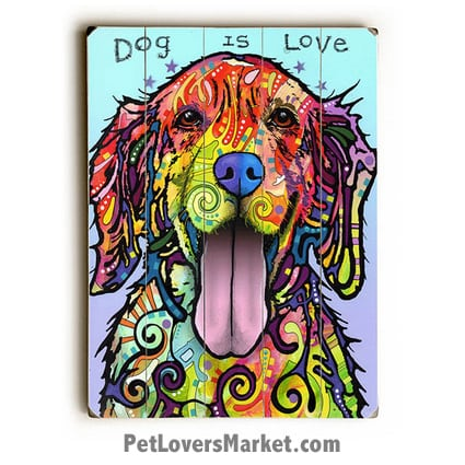 "Dog Art by Dean Russo: ""Dog Is Love"". Dog Print / Dog Painting by Dean Russo. Russo Art. Dog Art. Dog Pop Art. Dog Prints. Dog Sign. Wooden Sign. Print on Wood."