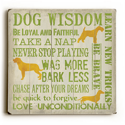 Dog Wisdom: Dog Print on Wood