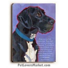 """Dogs are our link to paradise. They don't know evil or jealousy or discontent. To sit with a dog on a hillside on a glorious afternoon is to be back in Eden, where doing nothing was not boring--it was peace."" ― Milan Kundera (Dog Quote) Great Dane - Dog Picture, Dog Print, Dog Art. Wall Art and Wooden Signs with Dog Pictures and Dog Quotes. Features the Great Dane dog breed."