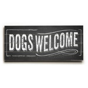 Dogs Welcome (Wooden Sign)