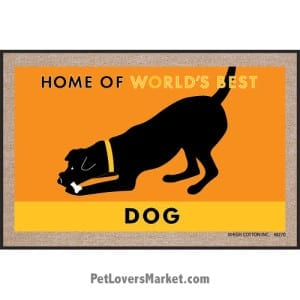 """Funny doormats / dog placemats: """"Home of World's Best Dog"""". Add funny doormats and dog placemats to your dog home decor! Our dog placemats and funny doormats feature funny dog quotes and dog pictures."""