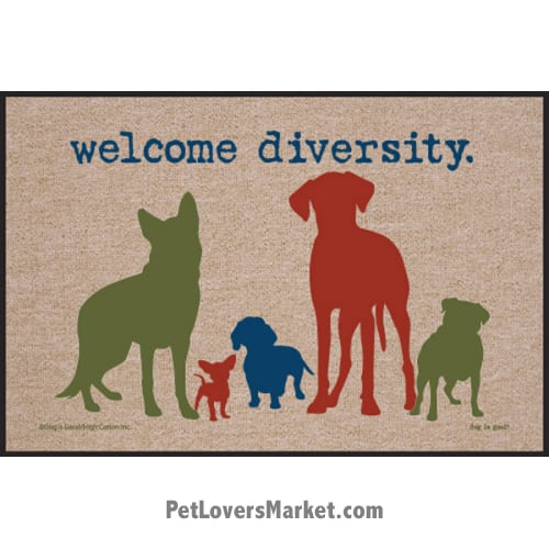 "Funny doormats / dog placemats: ""Welcome diversity"". Add funny doormats and dog placemats to your dog home decor! Our dog placemats and funny doormats feature funny dog quotes and dog pictures."