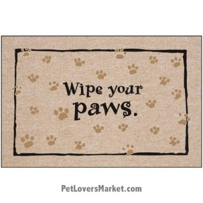 """Funny doormats / dog placemats: """"Wipe your paws"""". Add funny doormats and dog placemats to your dog home decor! Our dog placemats and funny doormats feature funny dog quotes and dog pictures."""