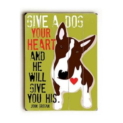 """Give a dog your heart and he will give you his."" John Grogan (Marley and Me quotes) - Dog signs with dog quotes. Gifts for dog lovers. Dog print on wood."