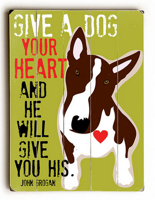 Marley and Me Quotes: Give a dog your heart and he will give you his.