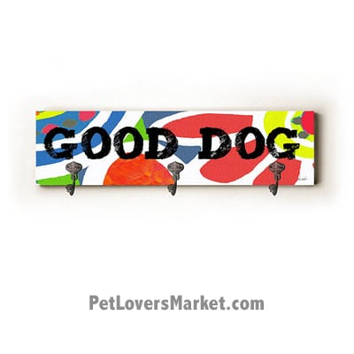 "Wall Hooks for Dog Lovers: ""Good Dog"". Use as coat hooks, wall mounted coat rack, key holder, key rack, leash holder, gifts for dog lovers. Dog sign - long version."