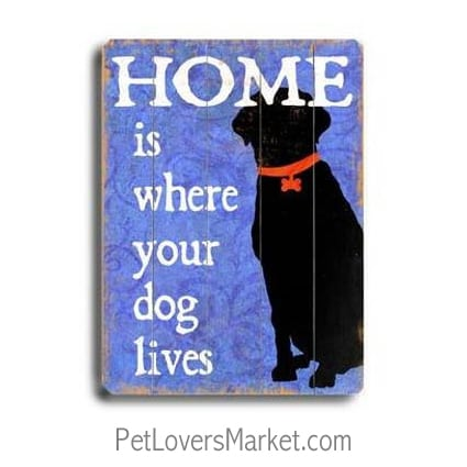 """Home Is Where Your Dog Lives."" Dog signs with dog quotes. Gifts for dog lovers. Dog print, wooden sign, wall art."