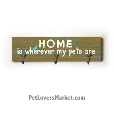 """Wall Hooks for Dog Lovers: """"Home is wherever my pets are"""". Use as coat hooks, wall mounted coat rack, key holder, key rack, leash holder, gifts for dog lovers. Dog sign - long version."""