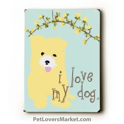 """""""I love my dog."""" Dog Signs with Dog Quotes. Gifts for Dog Lovers. Wooden Dog Print Sign."""