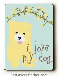 Dog Print / Dog Sign: I Love My Dog
